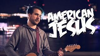 Bad Religion - American Jesus [Acoustic Cover]