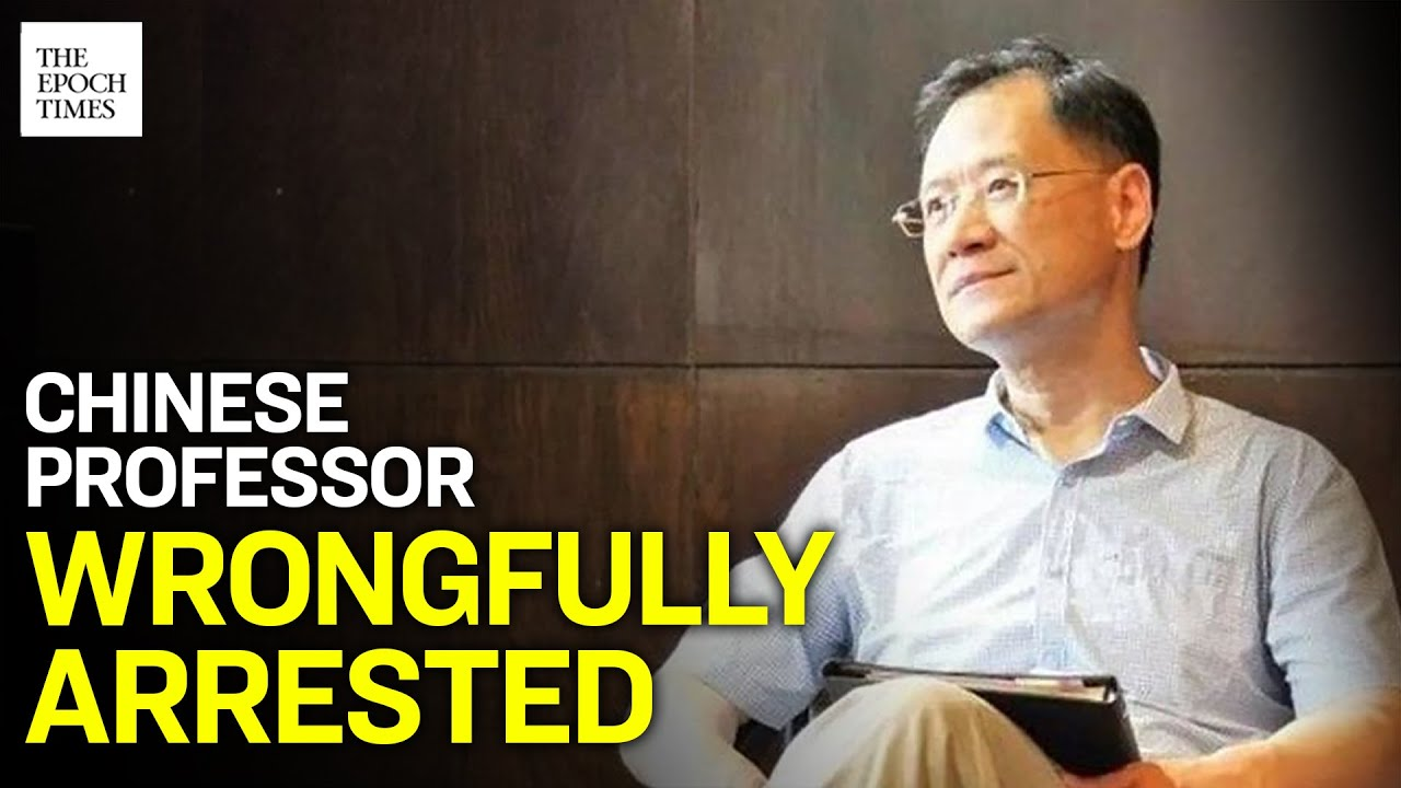 Tsinghua University Professor arrested on false accusation | China | Human Rights | Epoch News