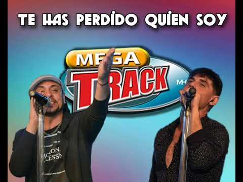 Mega Track te has perdido quien soy