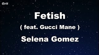 Fetish ft. Gucci Mane - Selena Gomez Karaoke 【No Guide Melody】 Instrumental