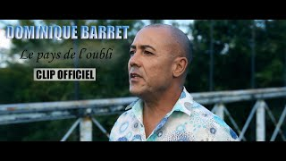 Dominique BARRET - Le pays de l'oubli (Clip officiel)