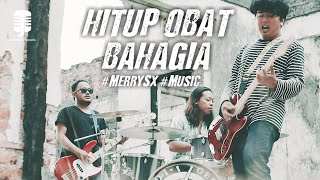 MERRY SX - HITUP OBAT BAHAGIA [ Official Music Video ]