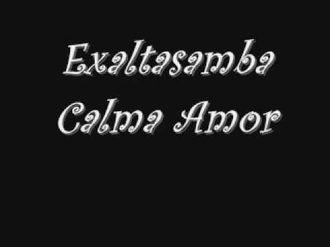exaltasamba calma amor