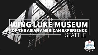 Things to do in Seattle - Wing Luke Museum of the Asian Pacific American Experience