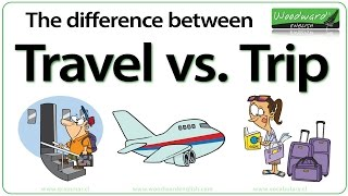 Travel vs. Trip