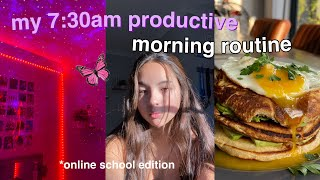 my 7:30am productive online school morning routine:)