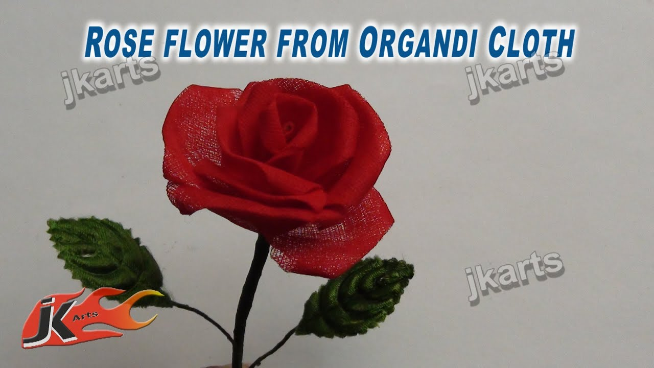 Diy How To Make Rose Flower From Organdy Cloth Jk Arts 213 Youtube