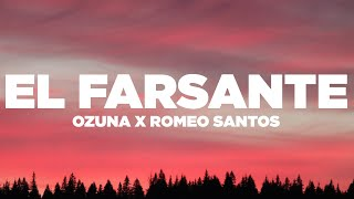 Ozuna x Romeo Santos - El Farsante (Remix) (Lyrics / Letra)