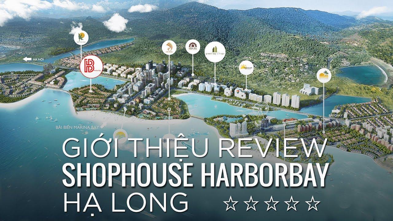 Giới thiệu Review Shophouse Harbor bay Hạ Long