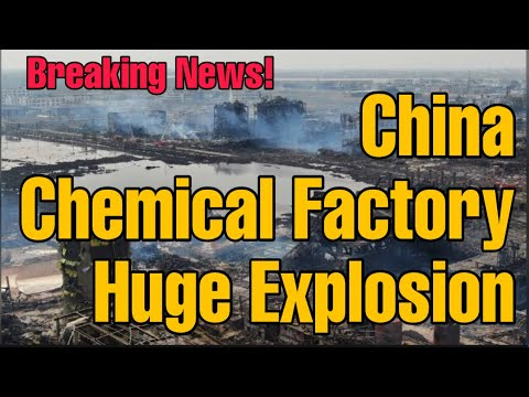 (26/04) CHINA CHEMICAL FACTORY huge Explosion, many Casualties