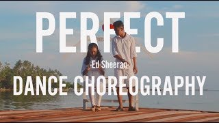 'Perfect' - Ed Sheeran Dance Choreography