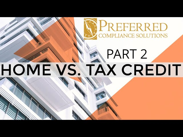 HOME VS. TAX CREDIT | Part 2