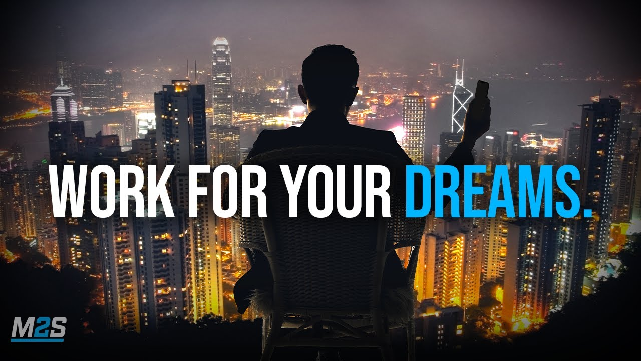 WORK FOR YOUR DREAMS - Powerful Study Motivation