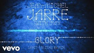 Jean-Michel Jarre, M83 - Glory (16Bit Lolitas Remix)