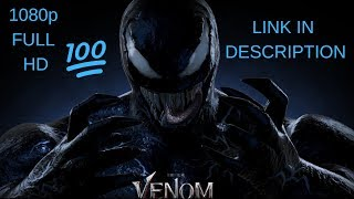 DOWNLOAD VENOM 2018 1080p Full HD 100% Working (1.9GB)