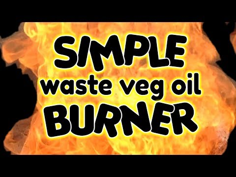 SIMPLE Waste Oil Burner guide - by VegOilGuy