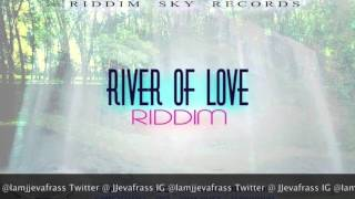 Jahwill - Anything For You (River Of Love Riddim) February 2016