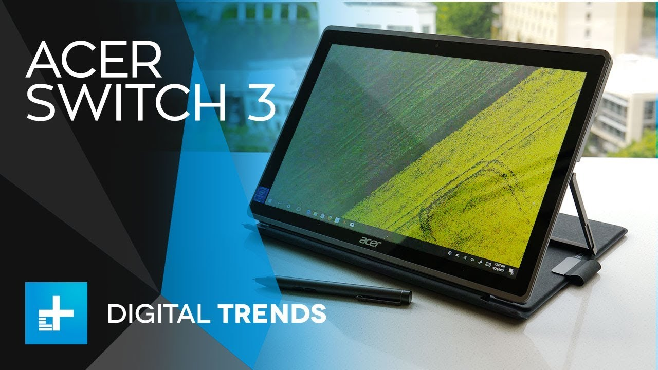 Acer Switch 3 – Hands On Review