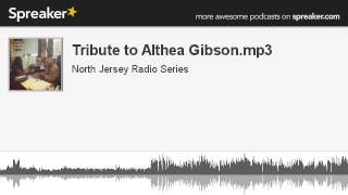Tribute to Althea Gibson.mp3 (made with Spreaker)