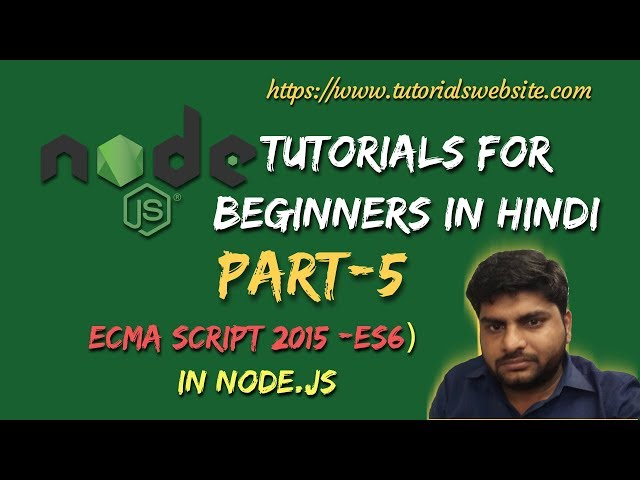 Node.js Tutorials for beginners in hindi | What is ECMAScript 2015 or ES6| Part-5