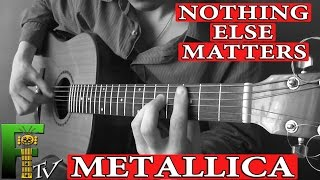 Metallica Nothing Else Matters - how to play on guitar (FingerstyleTV)