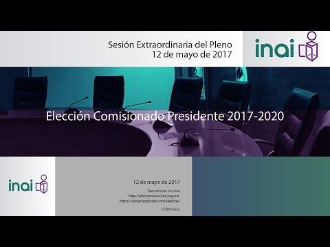 Sesión Pública Extraordinaria del Pleno del INAI Elección Comisionado Presidente 2017-2020