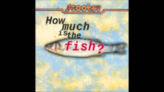 Scooter - How Much is the Fish? (Instrumental)