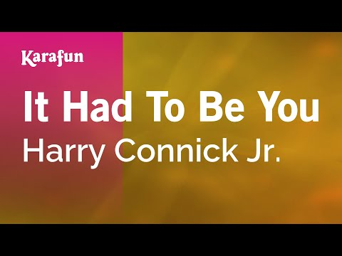 Karaoke It Had To Be You - Harry Connick Jr. *