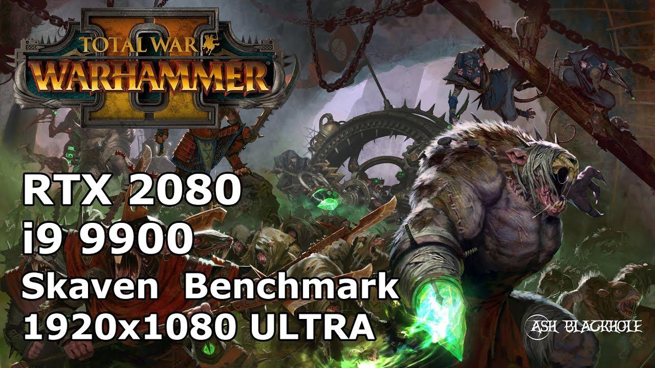 Total war: Warhammer II Skaven Benchmark - Ultra Settings 1080p  i9-9000X/RTX2080