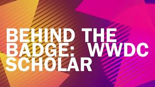 "WWDC 2018 APPLE SCHOLAR - Behind The Badge ""Let's Do This"""