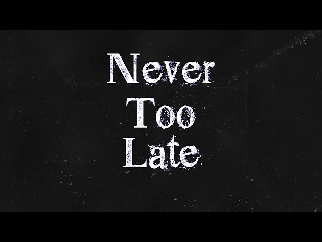 Cade Thompson - Never Too Late (Official Lyric Video)