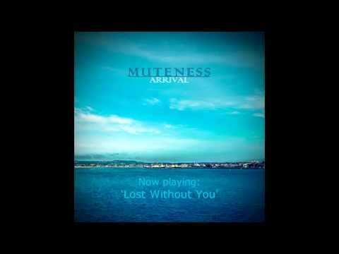 Muteness - Lost Without You
