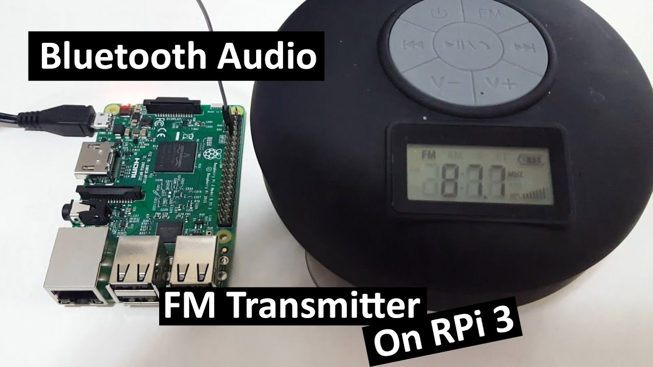 Bluetooth Audio FM Transmitter for Raspberry Pi 3/2 Part 1