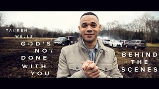Tauren Wells - Behind the Scenes - God's Not Done With You Music Video