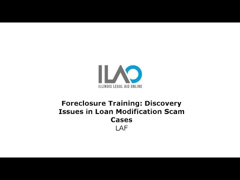 Foreclosure training: Discovery issues in loan modification scam cases