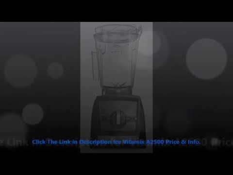 UmHoney! Vitamix A2500 Reviews By minba