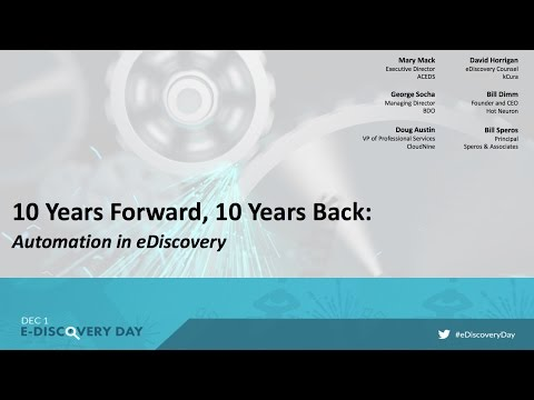 10 Years Forward, 10 Years Back - Automation in eDiscovery (E-Discovery Day Edition)