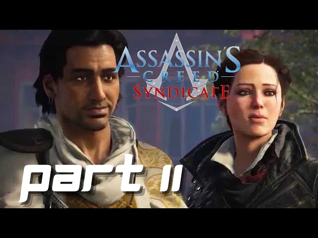 Assassin's Creed Syndicate Gameplay Part 11 - Playing It By Ear