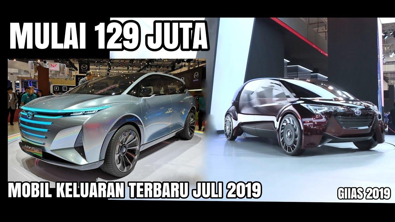 Daftar Harga Mobil Keluaran Baru Juli 2019 Giias2019 Youtube