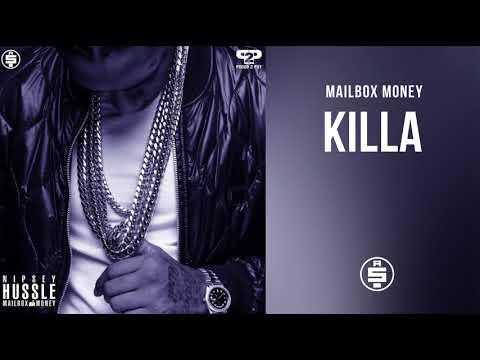 Killa -  Nipsey Hussle (Mailbox Money)