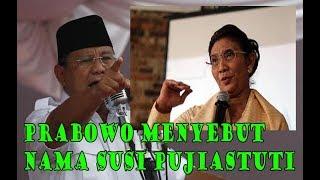 Prabowo Menyebut Nama Susi Pujiastuti Mp3
