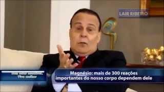 Os Benefícios  do  Magnésio  Dr. Lair ribeiro (Nesse video Dr Lair diz do Magnésio Dimalato ver a quantia que se deve tomar por dia)