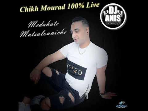 Chikh Mourad Matsalouniche Medahate 100% Live by Dj Anis