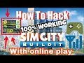 Simcity build-it hacked with online play.
