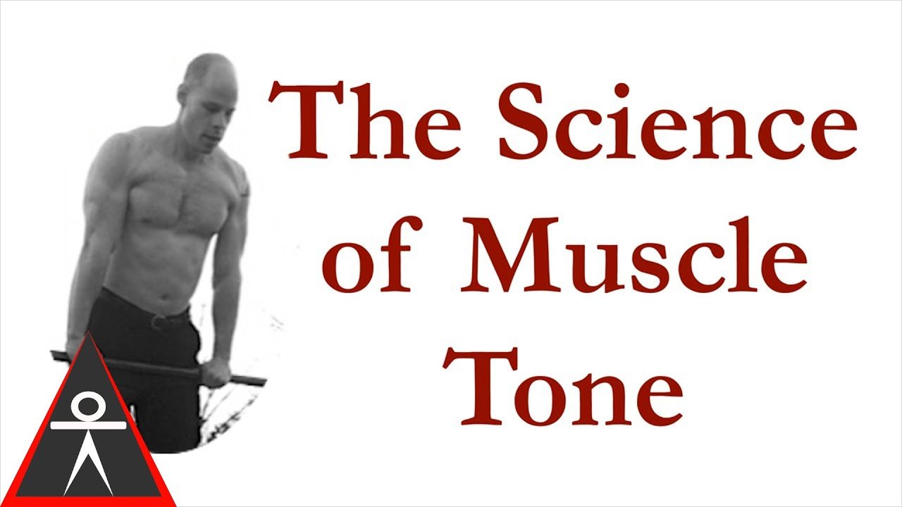 The Science Of Muscle Tone Youtube