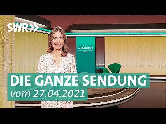 Sendung vom 27. April 2021 | Marktcheck SWR