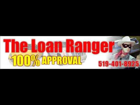 "The"" Loan-Ranger.ca "" - 519-401-8925"
