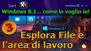 Windows 8.1 come lo voglio io! 3 - Esplora File e l