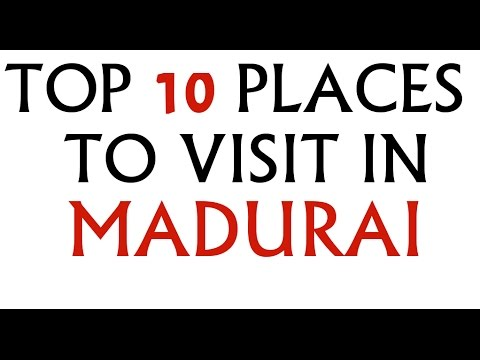 TOP TEN PLACES TO VISIT IN MADURAI