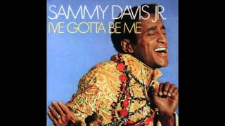 I've Gotta Be Me - Sammy Davis Jr.